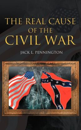 The Real Cause Of The Civil War
