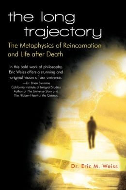 The Long Trajectory: The Metaphysics of Reincarnation and Life after Death