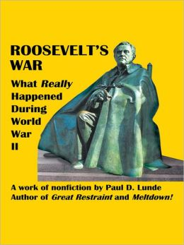 ROOSEVELT'S WAR: What Really Happened During World War II