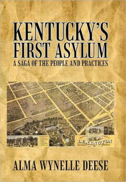 Kentucky's First Asylum: A Saga of the People and Practices