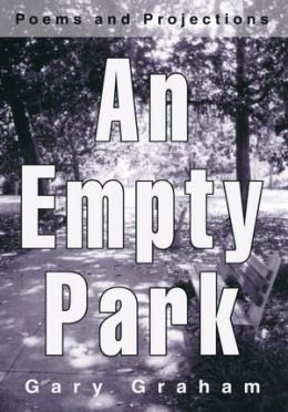 An Empty Park: Poems And Projections