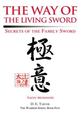 The Way of the Living Sword: The Secret Teachings of Yagyu Munenori