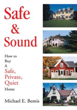 Safe & Sound: How to Buy A Safe, Private, Quiet Home