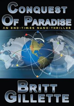 Conquest Of Paradise: An End-times Nano-Thriller