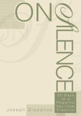 On Silence: 30 Days to a Powerful Spiritual Practice