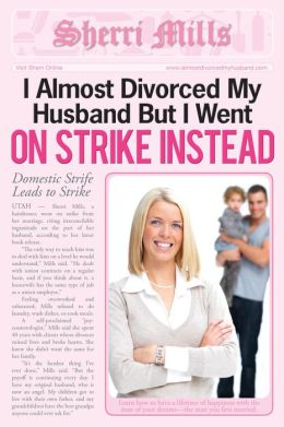 I Almost Divorced My Husband, But I Went On Strike Instead