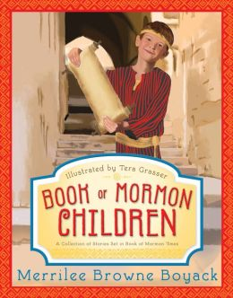 Book of Mormon Children: A Collection of Stories Set in Book of Mormon Times
