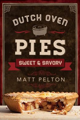Dutch Oven Pies: Sweet and Savory