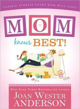 Mom Knows Best: Classic Stories Every Mom Will Love