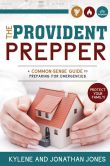 Book Cover Image. Title: The Practical Prepper:  A Common-Sense Guide to Preparing for Emergencies, Author: Jonathan Jones