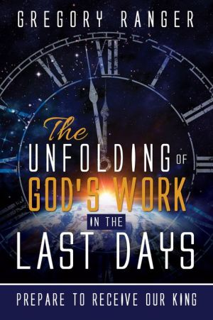 The Unfolding of God's Work in the Last Days: Prepare to Receive Our King