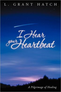 I Hear Your Heartbeat: A Pilgrimage of Healing