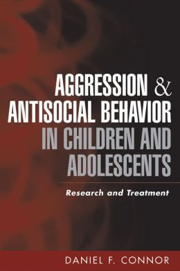 Aggression and Antisocial Behavior in Children and Adolescents: Research and Treatment