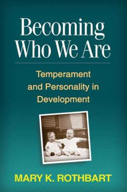 Becoming Who We Are: Temperament and Personality in Development