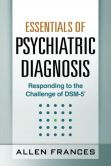 Book Cover Image. Title: Essentials of Psychiatric Diagnosis:  Responding to the Challenge of DSM-5, Author: Allen Frances