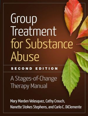 Group Treatment for Substance Abuse, Second Edition: A Stages-of-Change Therapy Manual