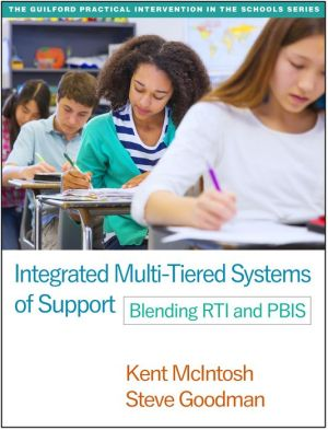 Integrated Multi-Tiered Systems of Support: Blending RTI and PBIS