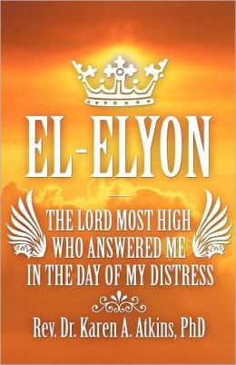 El-Elyon-The Lord Most High Who Answered Me in the Day of My Distress