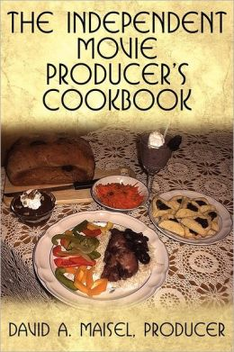 The Independent Movies Producer's Cookbook