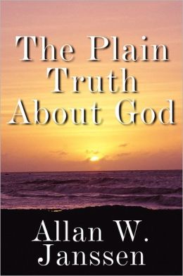 The Plain Truth about God