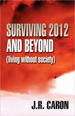 Surviving 2012 And Beyond
