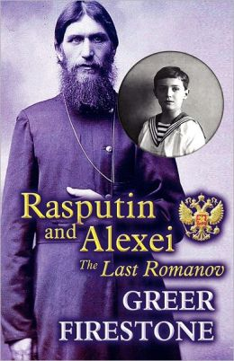 Rasputin and Alexei: The Last Romanov