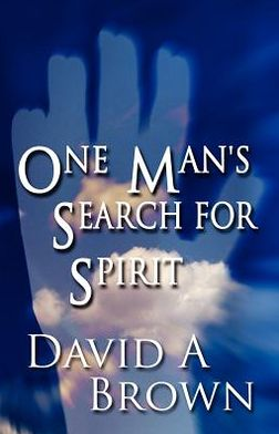 One Man's Search for Spirit