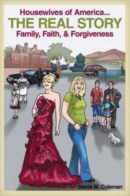 Housewives of America...The REAL Story: Family, Faith, & Forgiveness