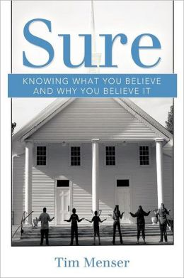 Sure: Knowing What You Believe and Why You Believe It