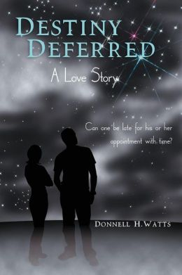 Destiny Deferred: A Love Story