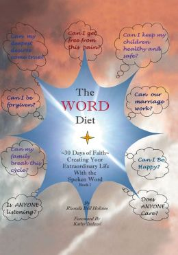 The WORD Diet: 30 Days of Faith - Creating Your Extraordinary Life with the Spoken Word Book I