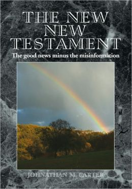 The New New Testament: The good news minus the misinformation
