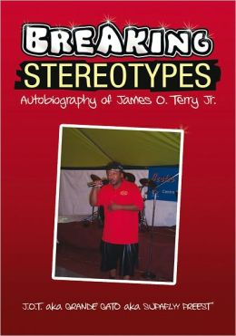 Breaking Stereotypes: Autobiography of James O. Terry Jr.