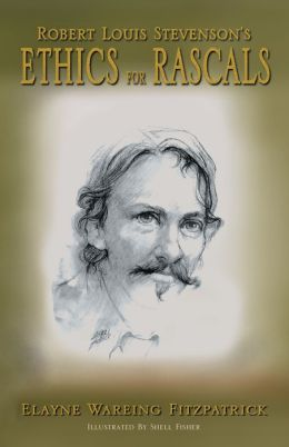 Robert Louis Stevenson's Ethics for Rascals