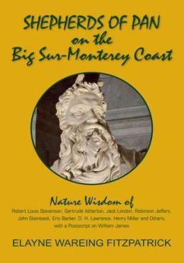 Shepherds of Pan on the Big Sur-Monterey Coast