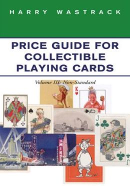 Price Guide for Collectible Playing Cards: Volume III: Non-Standard