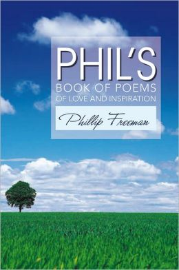 Phil's Book of Poems of Love and Inspiration