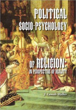 Political Socio-Psychology Of Religion
