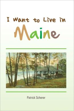 I Want to Live in Maine