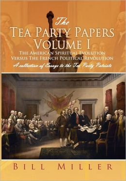 The Tea Party Papers Volume I
