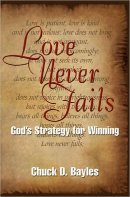 Love Never Fails: God's Strategy for Winning