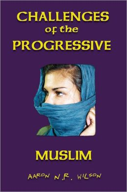 Challenges of the Progressive Muslim