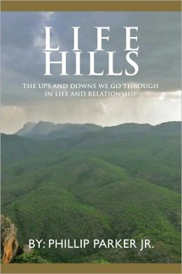 Life Hills: The Ups And Downs We Go Through In Life and Relationship
