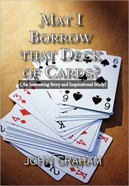 May I Borrow That Deck Of Cards