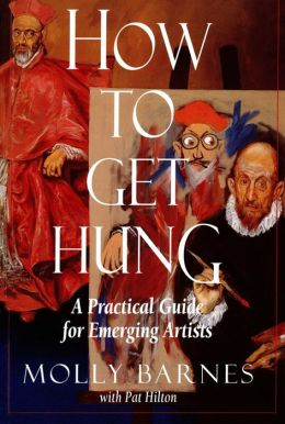 How to Get Hung: A Practical Guide for Emerging Artists