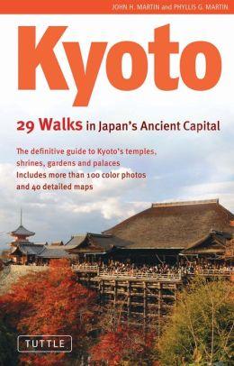 Kyoto: 29 Walks in Japan's Ancient Capital
