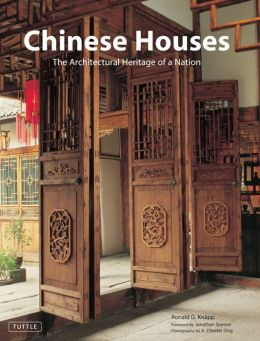 Chinese Houses: The Architectural Heritage of a Nation