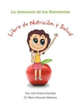 La Aventura de Los Nutrientes Libro de Nutrici N y Salud