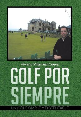 GOLF POR SIEMPRE: UN GOLF SIMPLE Y DISFRUTABLE
