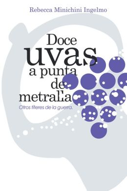 Doce Uvas a Punta de Metralla: Otros Títeres de la Guerra